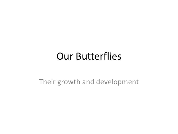 Our Butterflies<br />Their growth and development<br />