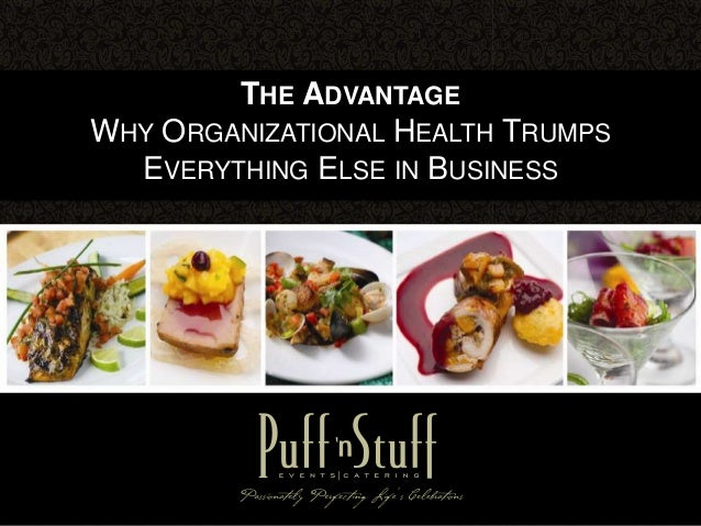 THE ADVANTAGE WHY ORGANIZATIONAL HEALTH TRUMPS EVERYTHING ELSE IN BUSINESS