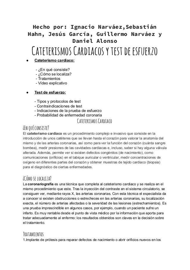 Hecho por: Ignacio Narváez,Sebastián Hahn, Jesús García, Guillermo Narváez y Daniel Alonso CateterismosCardiacosytestdeesf...