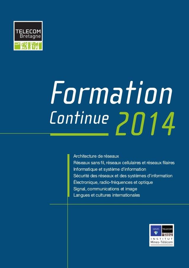 TélécomBretagne-Formationcontinue2014 Ils nous font confiance : ACTIA SODIELEC ALCATEL LUCENT France ALSTOM ALTRAN ARKEA A...