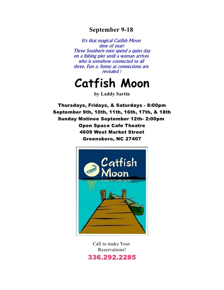September 9-18            It's that magical Catfish Moon                      time of year!        Three Southern men spen...