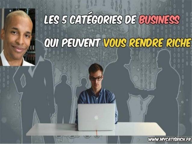 Quels sont les business qui peuvent rendre riche ? www.mycatisrich.fr BIENVENUE !!!