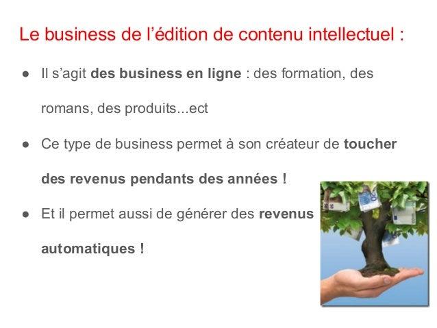 Le business des sites internet : ● Sites de commerces en lignes, services, formations, publicités...ect ● une entreprise h...