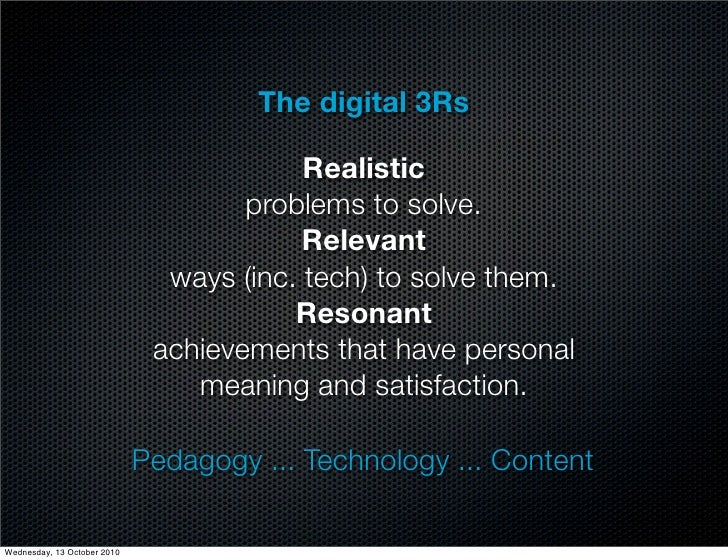 The digital 3Rs                                            Realistic                                      problems to solv...