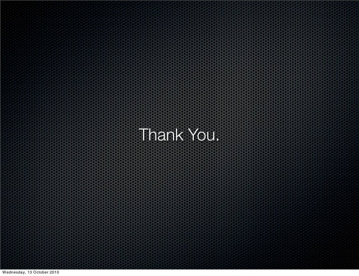 Thank You.     Wednesday, 13 October 2010