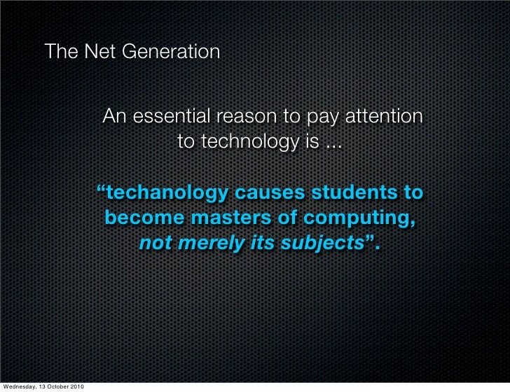 The Net Generation                                An essential reason to pay attention                                    ...