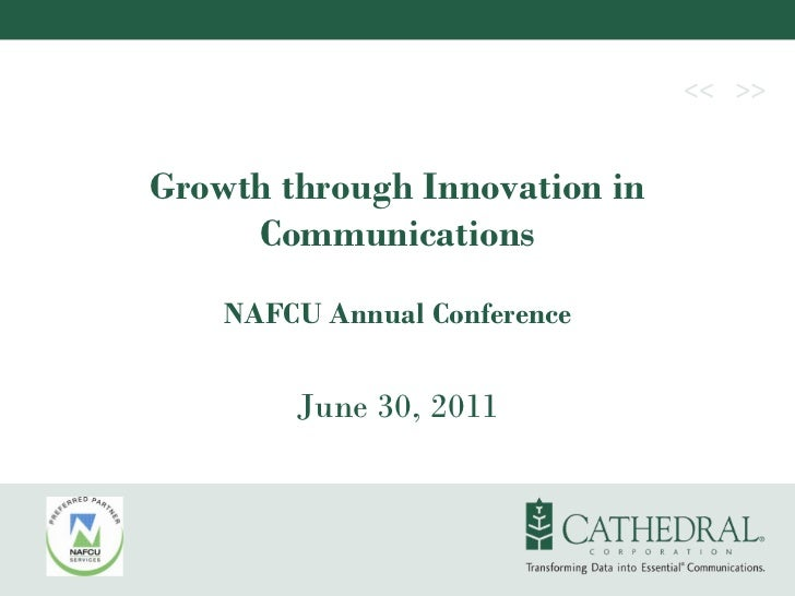 Growth through Innovation in     Communications    NAFCU Annual Conference        June 30, 2011