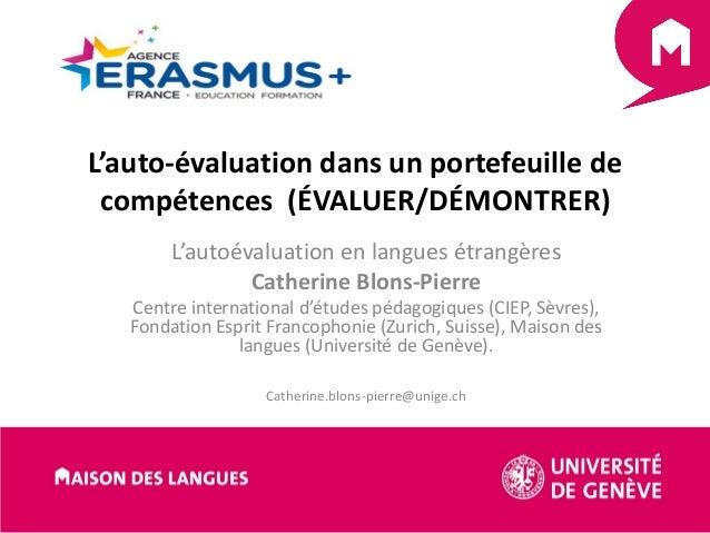L'auto-évaluation dans un portefeuille de compétences (ÉVALUER/DÉMONTRER) L'autoévaluation en langues étrangères Catherine...