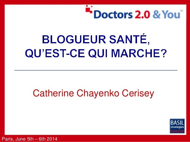 Paris, June 5th – 6th 2014 Catherine Chayenko Cerisey