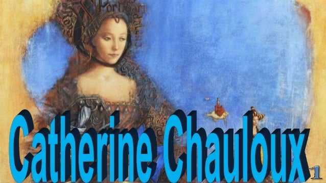 Born in 1957 in Nantes, Catherine Chauloux lives in the Nantes region. Self-taught painter, she had for masters the painte...