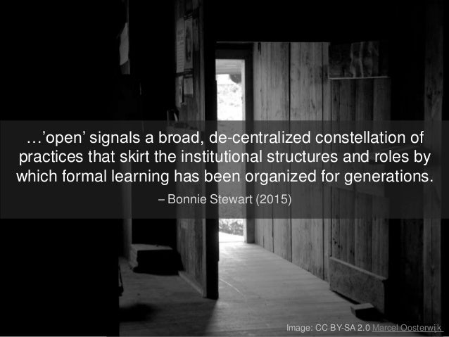 Image: CC BY-SA 2.0 Marcel Oosterwijk …'open' signals a broad, de-centralized constellation of practices that skirt the in...