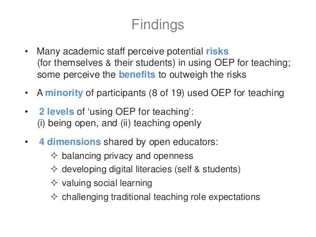 • Many academic staff perceive potential risks (for themselves & their students) in using OEP for teaching; some perceive ...