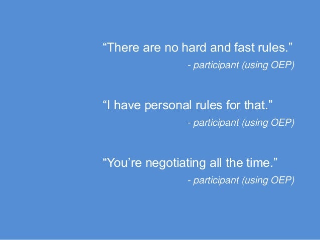 """""""There are no hard and fast rules."""" - participant (using OEP) """"I have personal rules for that."""" - participant (using OEP) ..."""