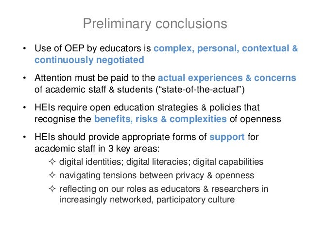 • Use of OEP by educators is complex, personal, contextual & continuously negotiated • Attention must be paid to the actua...