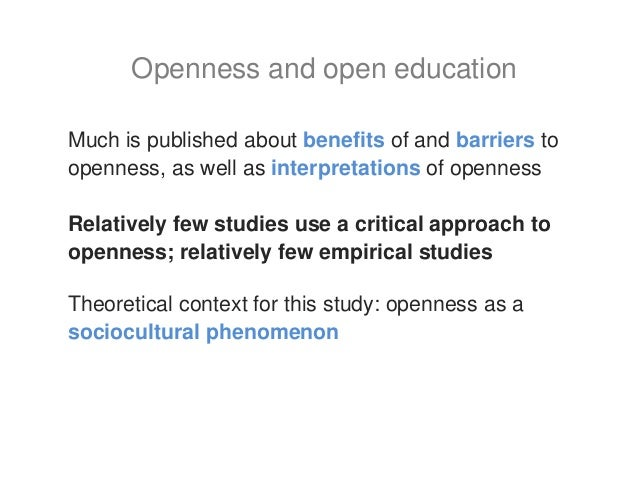 Much is published about benefits of and barriers to openness, as well as interpretations of openness Relatively few studie...