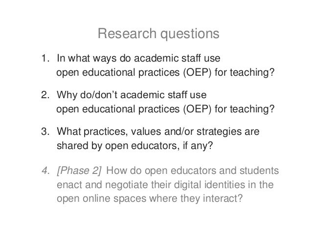 1. In what ways do academic staff use open educational practices (OEP) for teaching? 2. Why do/don't academic staff use op...