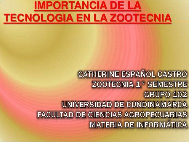 IMPORTANCIA DE LATECNOLOGIA EN LA ZOOTECNIA