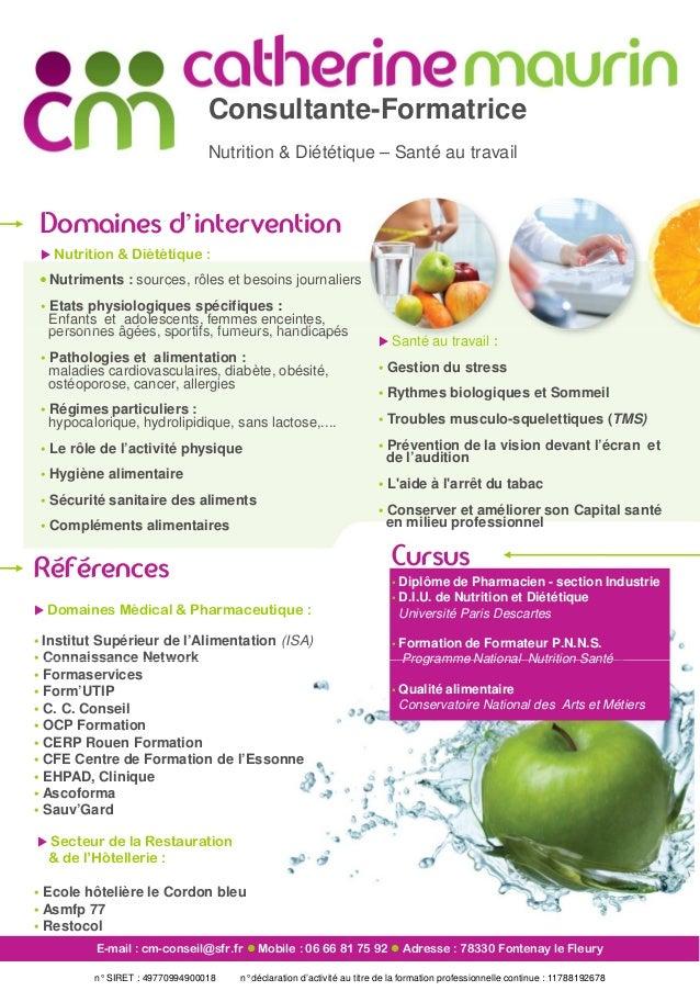 Consultante Nutrition & Diététique Domaines d'intervention Nutrition & Diététique : • Nutriments : sources, rôles et besoi...