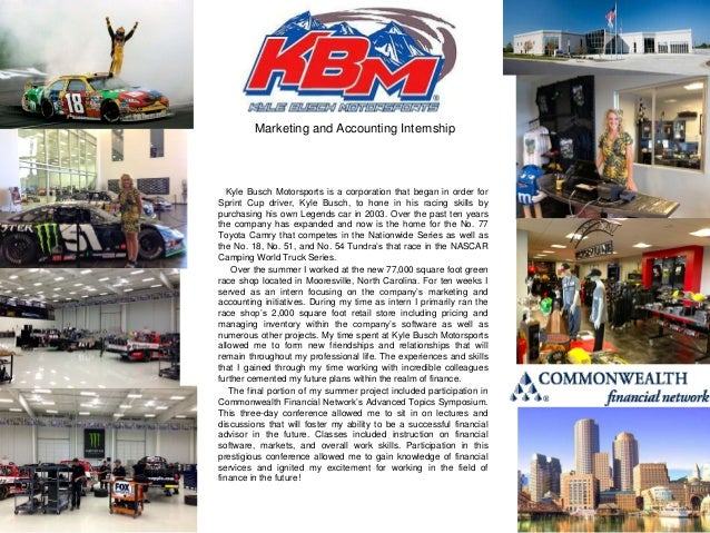 Marketing and Accounting Internship  Kyle Busch Motorsports is a corporation that began in order for Sprint Cup driver, Ky...