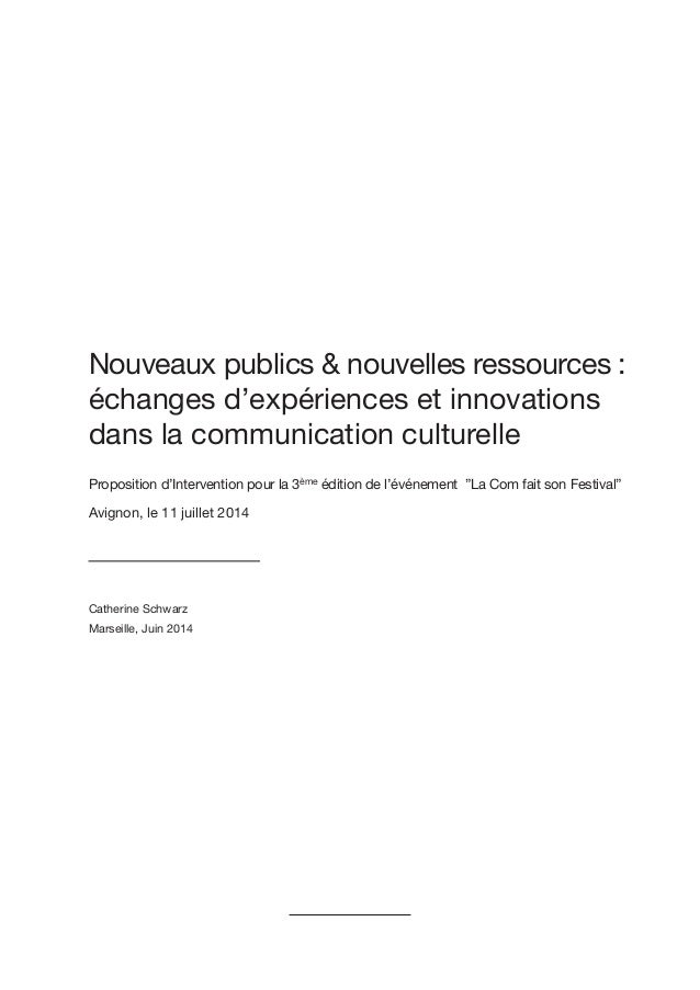 Nouveaux publics & nouvelles ressources : échanges d'expériences et innovations dans la communication culturelle Propositi...