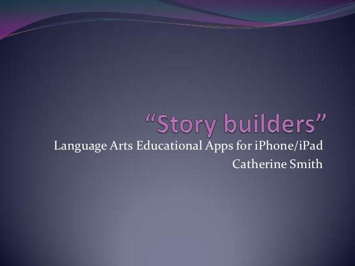 Language Arts Educational Apps for iPhone/iPad                              Catherine Smith