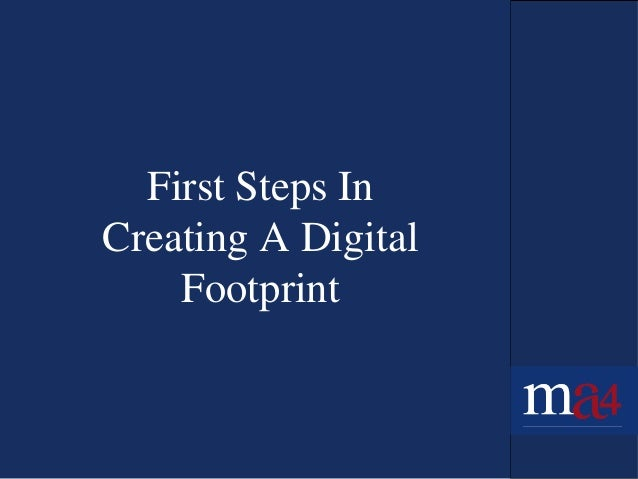 First Steps In Creating A Digital Footprint