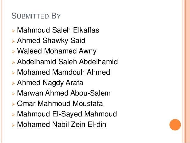 SUBMITTED BY Mahmoud Saleh Elkaffas  Ahmed Shawky Said  Waleed Mohamed Awny  Abdelhamid Saleh Abdelhamid  Mohamed Mamd...