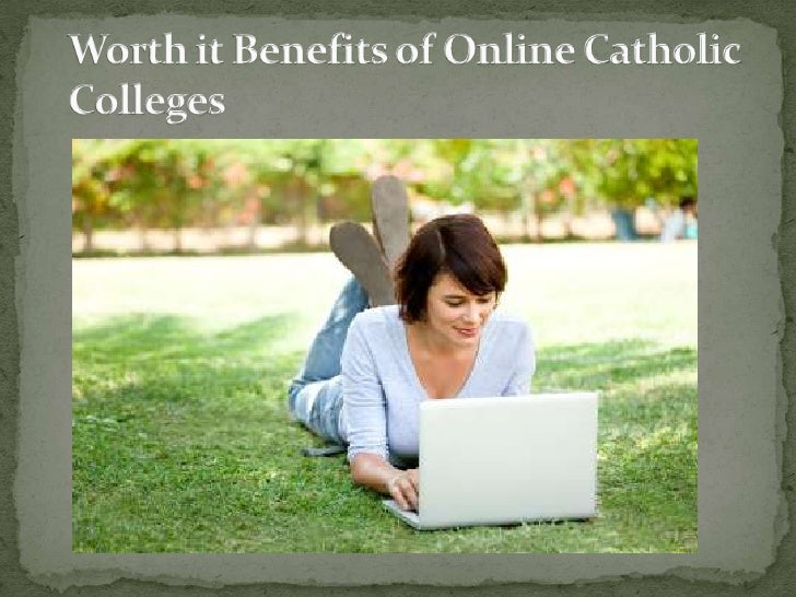In terms of online catholic colleges, there area lot of benefits and advantageousopportunities that can be possibly receiv...