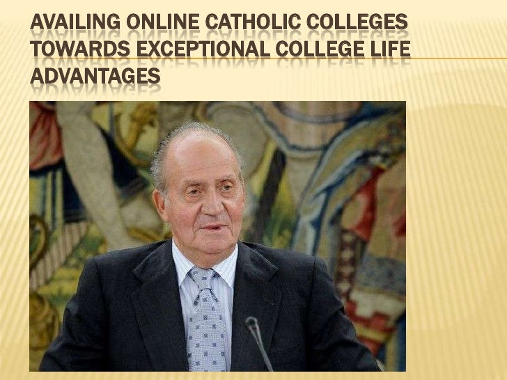 AVAILING ONLINE CATHOLIC COLLEGESTOWARDS EXCEPTIONAL COLLEGE LIFEADVANTAGES
