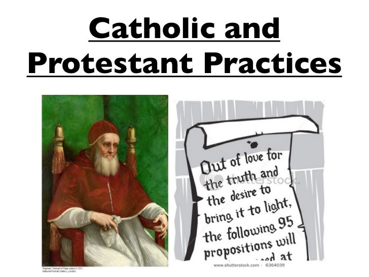 Catholic and protestant practices split-denominations