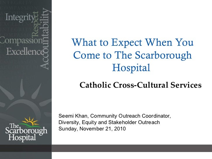 What to Expect When You Come to The Scarborough Hospital  Catholic Cross-Cultural Services Seemi Khan, Community Outreach ...