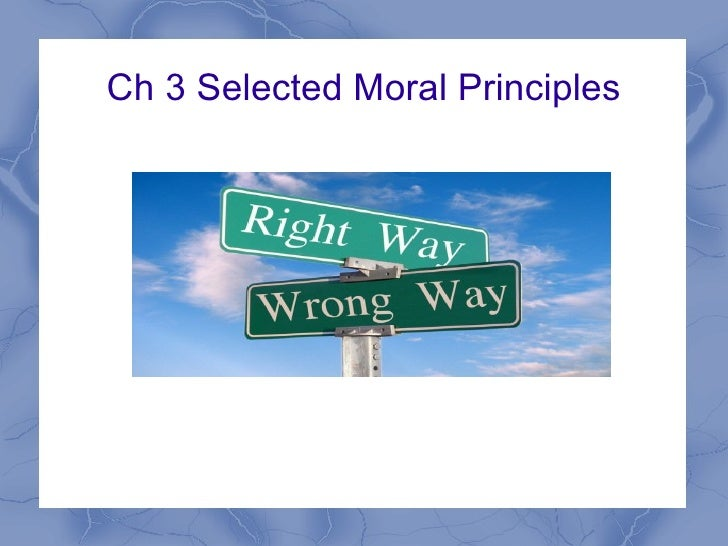 Ch 3 Selected Moral Principles
