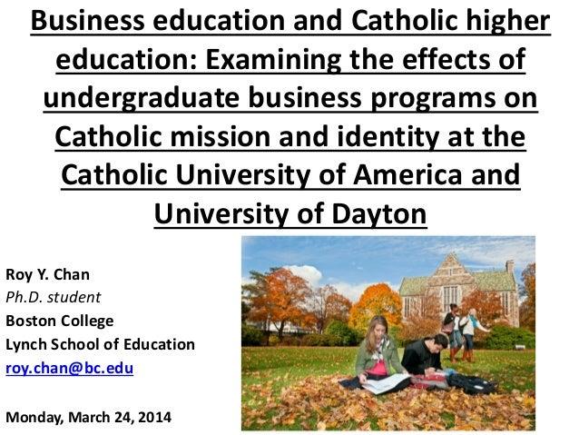 Business education and Catholic higher education: Examining the effects of undergraduate business programs on Catholic mis...