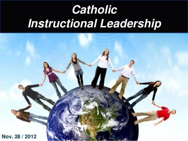 Catholic          Instructional LeadershipNov. 28 / 2012