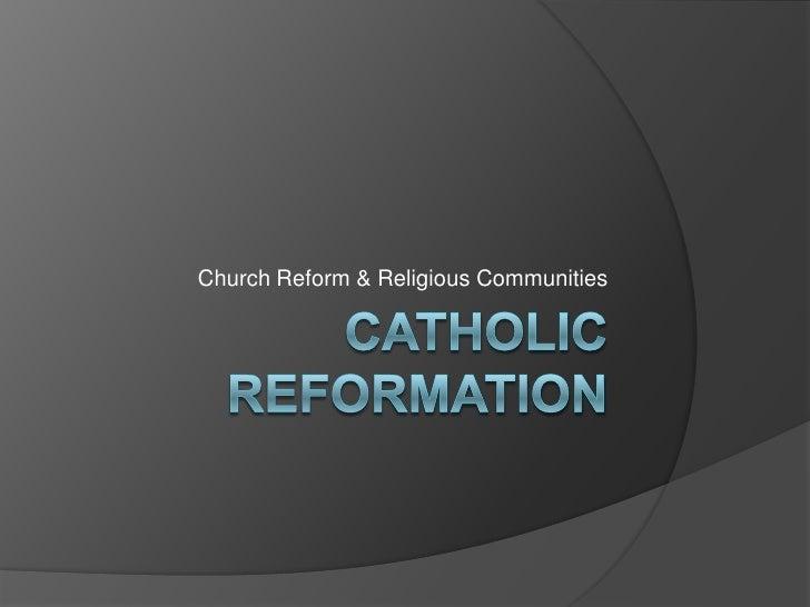 Church Reform & Religious Communities
