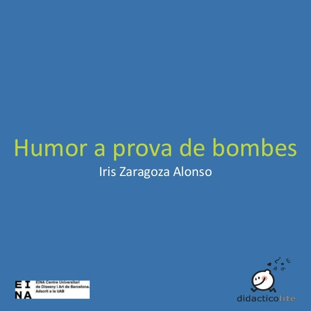 Humor a prova de bombes Iris Zaragoza Alonso
