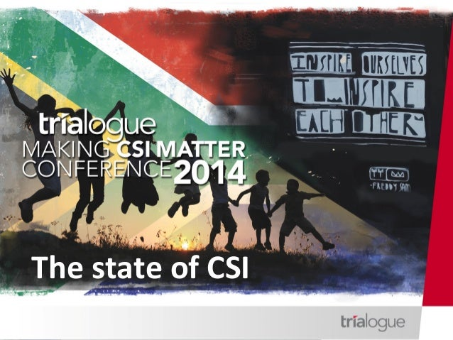 CSI  in  South  Africa   CSI  Ma1ers  conference      June  2014   Presented  by:  CATHY  DUFF ...