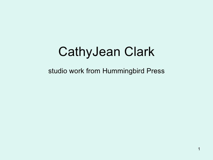 CathyJean Clark studio work from Hummingbird Press