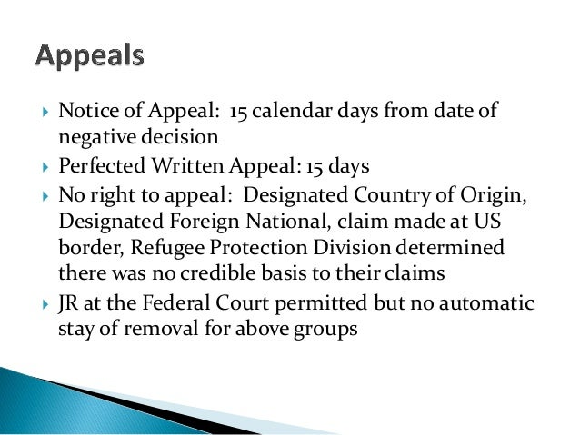  Notice of Appeal: 15 calendar days from date ofnegative decision Perfected Written Appeal: 15 days No right to appeal:...