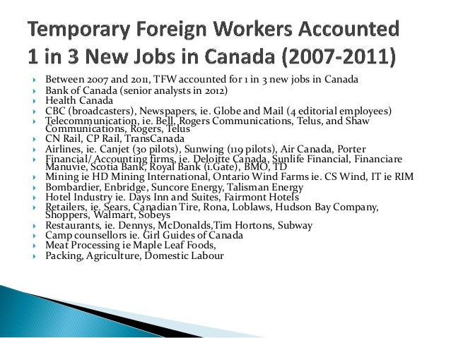  Between 2007 and 2011, TFW accounted for 1 in 3 new jobs in Canada Bank of Canada (senior analysts in 2012) Health Can...