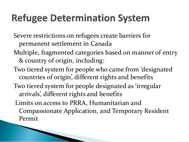 Severe restrictions on refugees create barriers forpermanent settlement in CanadaMultiple, fragmented categories based on ...