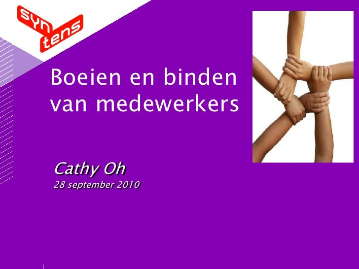 Boeien en binden van medewerkers<br />Cathy Oh<br />28 september 2010<br />