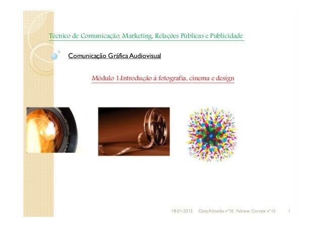 Técnico de Comunicação, Marketing, Relações Públicas e Publicidade      Comunicação Gráfica Audiovisual              Módul...
