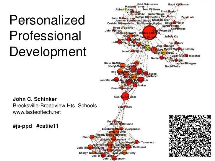 PersonalizedProfessionalDevelopmentJohn C. SchinkerBrecksville-Broadview Hts. Schoolswww.tasteoftech.net#js-ppd #catiie11