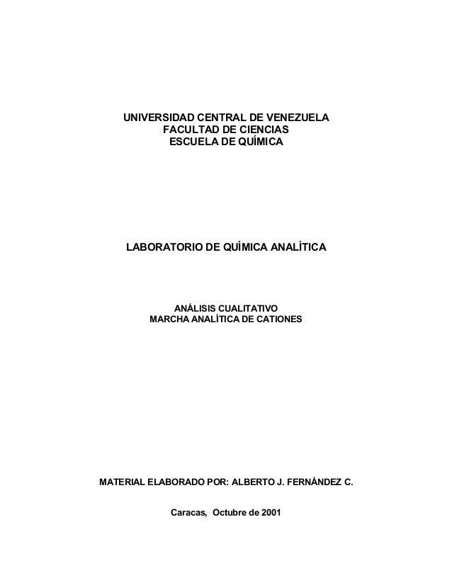 UNIVERSIDAD CENTRAL DE VENEZUELA FACULTAD DE CIENCIAS ESCUELA DE QUÍMICA LABORATORIO DE QUÍMICA ANALÍTICA ANÁLISIS CUALITA...