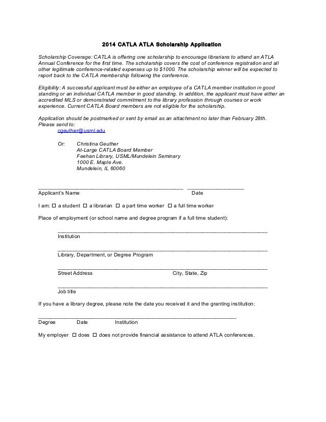 2014 CATLA ATLA Scholarship Application Scholarship Coverage: CATLA is offering one scholarship to encourage librarians to...