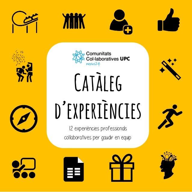 Catàleg d'experiències 12 experiències professionals col·laboratives per gaudir en equip