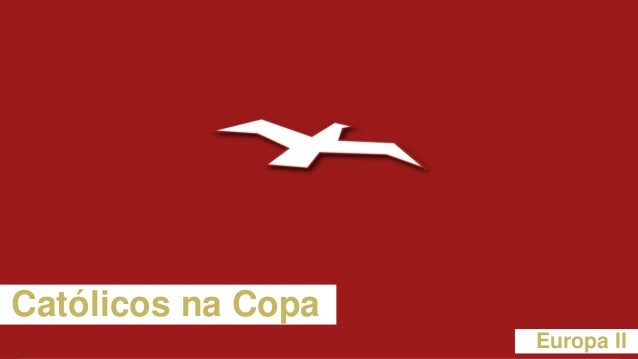 Católicos na Copa Europa II