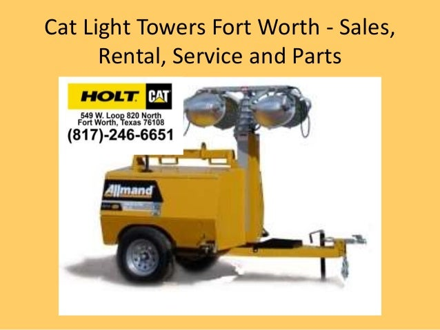 Cat Light Towers Fort Worth   Sales, Rental, Service And Parts