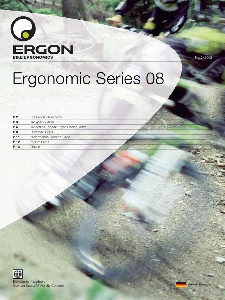 No. 2 / 2008     Ergonomic Series 08  P. 2      The Ergon Philosophy P. 3      Backpack Series P. 6      Reportage Topeak ...